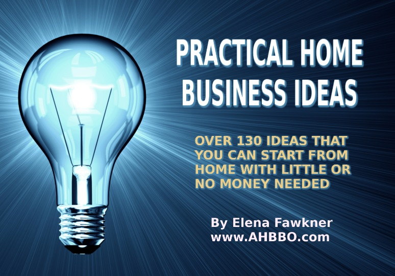 Small Business At Home Ideas Part - 34: Practical Home Business Ideas From AHBBO